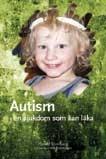 Autism - en sjukdom som kan läka