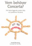 Vem behöver Concerta? - När bakomliggande orsaker döljs och problemen förvärras