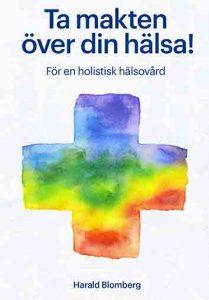 Ta makten över din hälsa - För en holistisk hälsovård